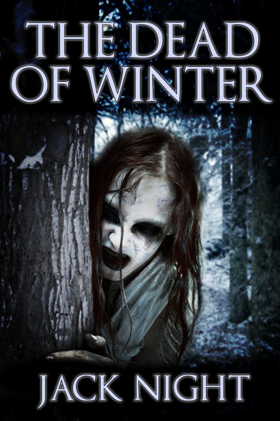 The Dead of Winter By: Jack Night