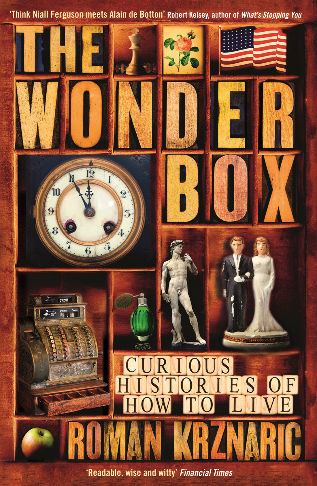 The Wonderbox: Curious histories of how to live By: Roman Krznaric