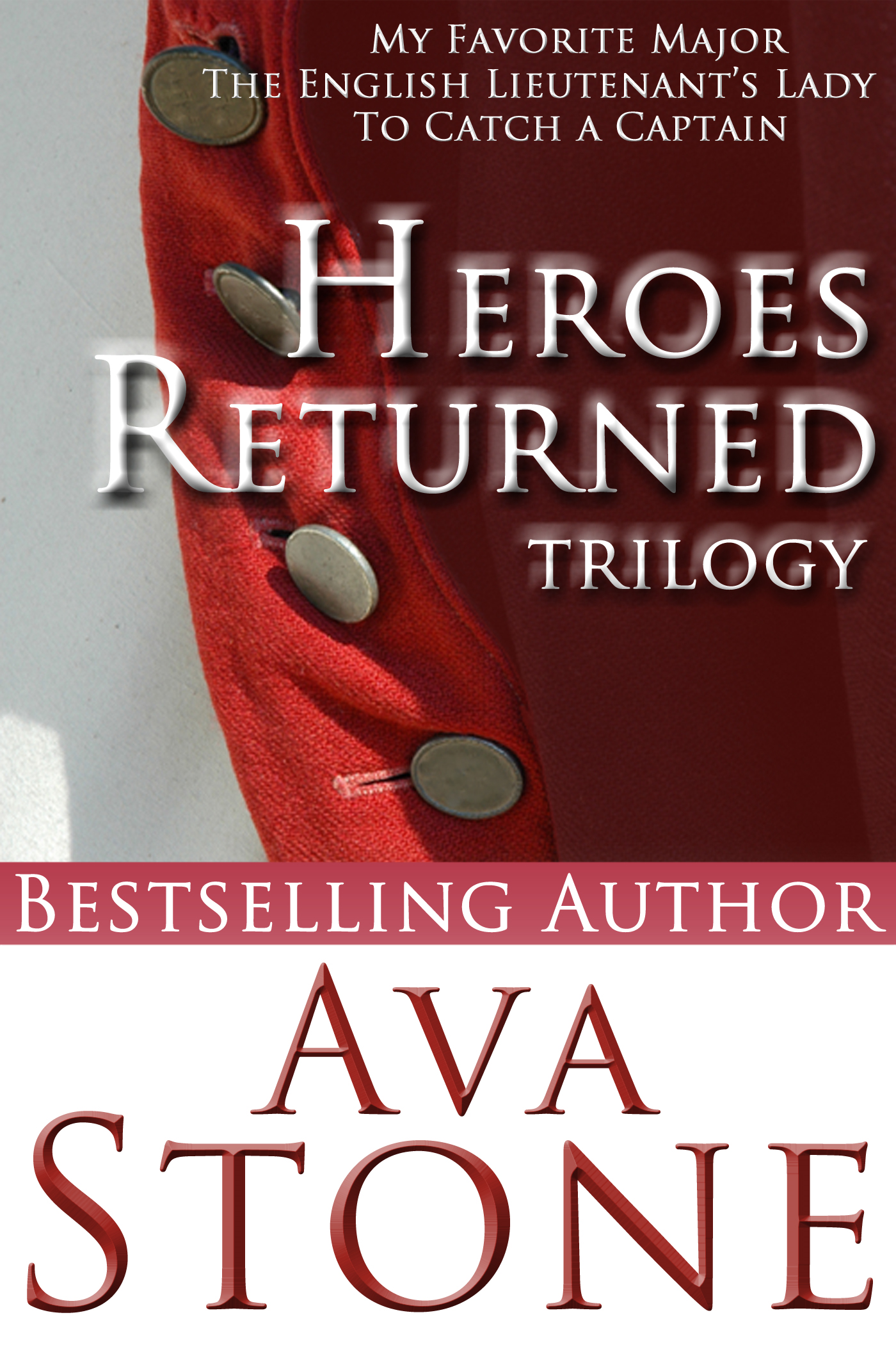 Heroes Returned Trilogy By: Ava Stone