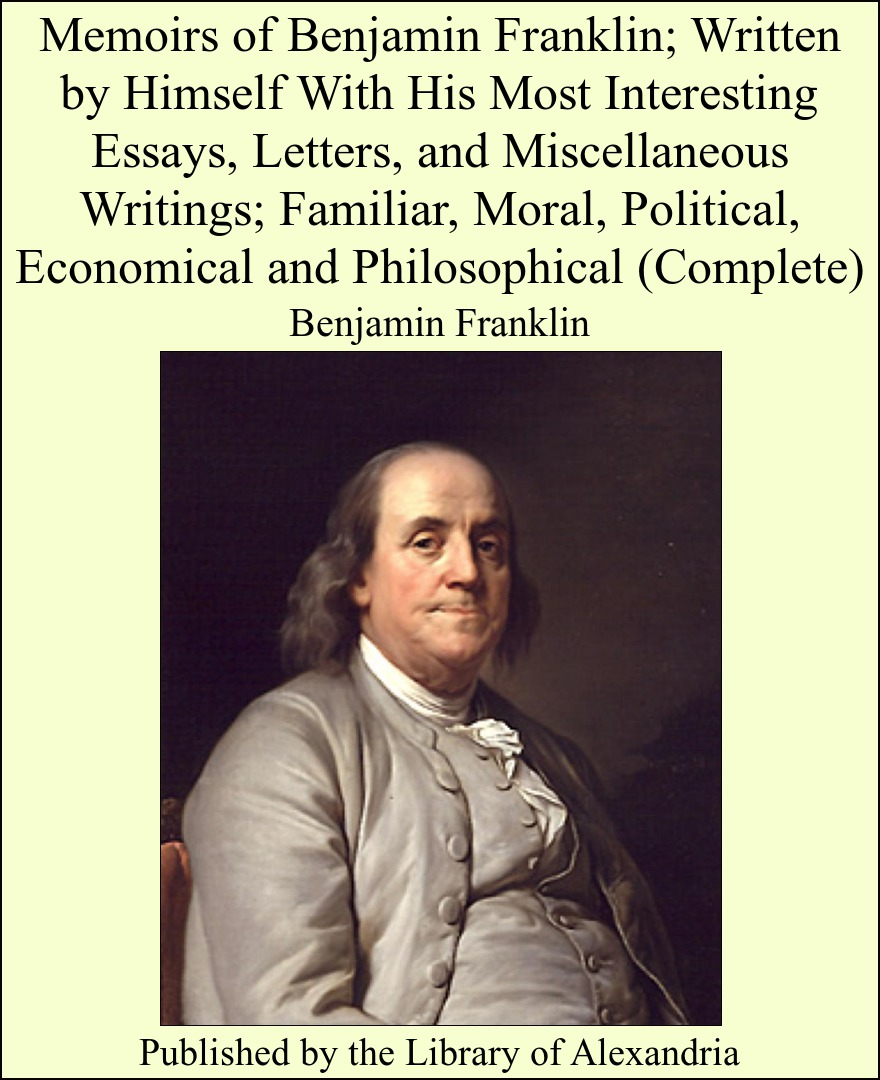 essay questions for the autobiography of benjamin franklin Fart proudly (also called a  is the popular name of an essay about flatulence written by benjamin franklin c 1781 while  after franklin's death, the essay.