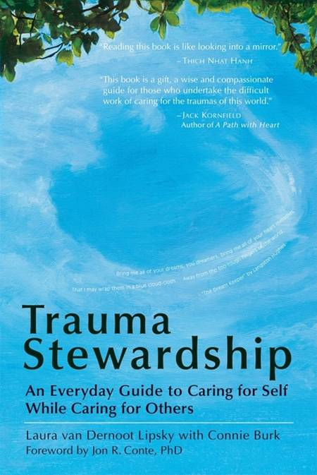 Trauma Stewardship By: Connie Burk,Laura van Dernoot Lipsky