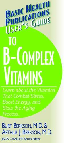 User's Guide To B-Complex Vitamins