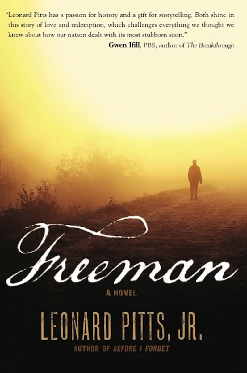 Freeman By: Leonard Pitts Jr.