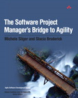 The Software Project Manager's Bridge to Agility By: Michele Sliger,Stacia Broderick