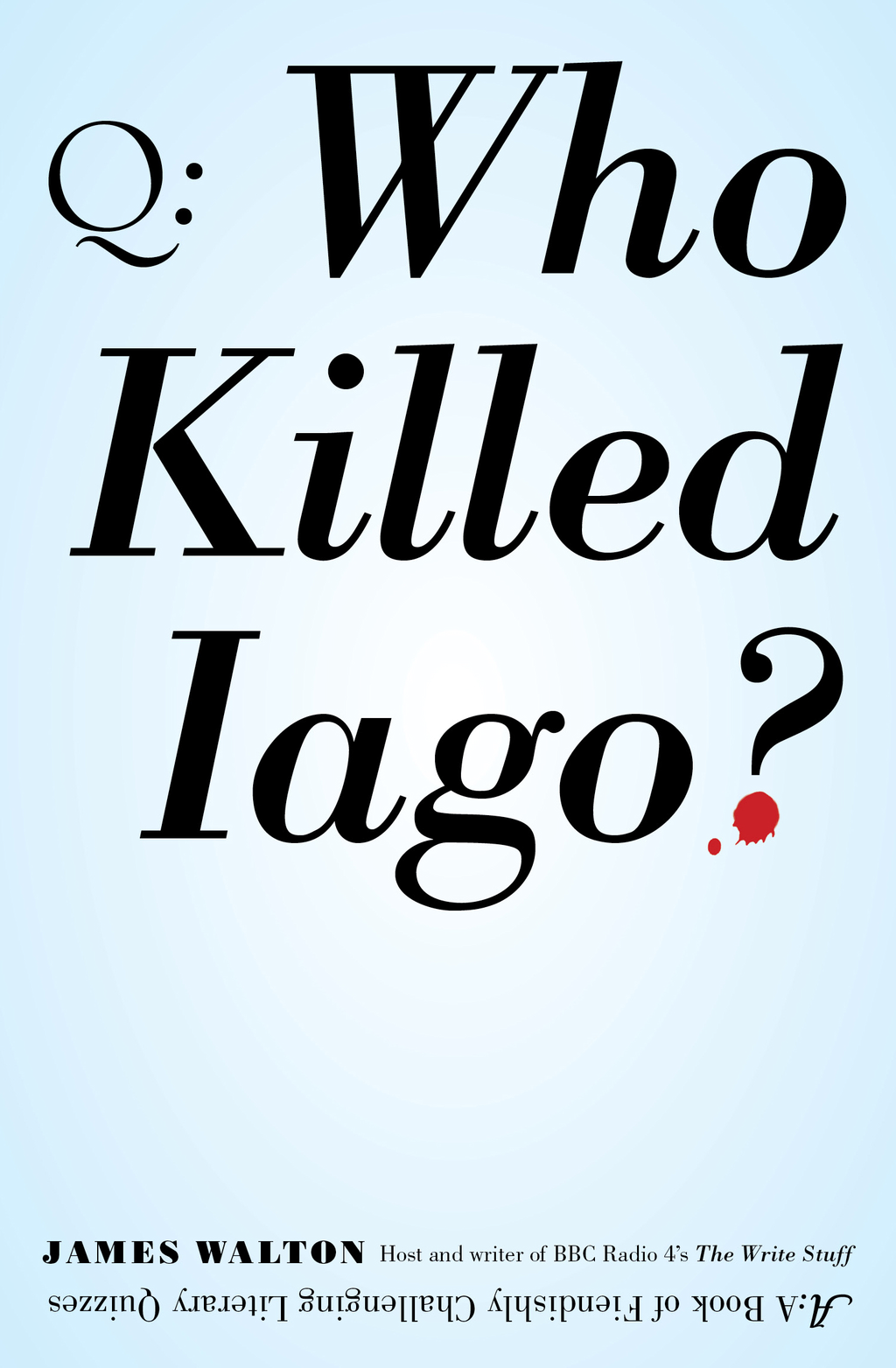 Who Killed Iago? By: James Walton