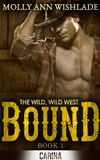 Bound (the Wild, Wild West - Book 1)