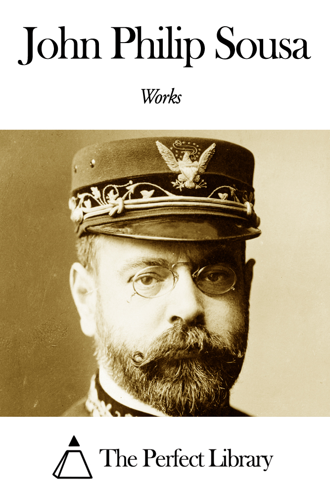 Works of John Philip Sousa