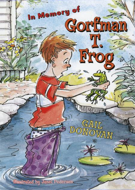 In Memory of Gorfman T. Frog By: Gail Donovan