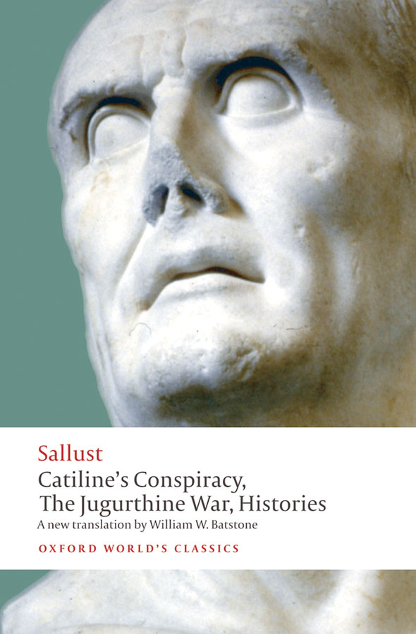 Catiline's Conspiracy, The Jugurthine War, Histories By: William W. Batstone