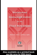 Intravenous Immunoglobulins In The Third Millennium: