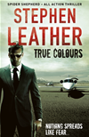 True Colours (the 10th Spider Shepherd Thriller):