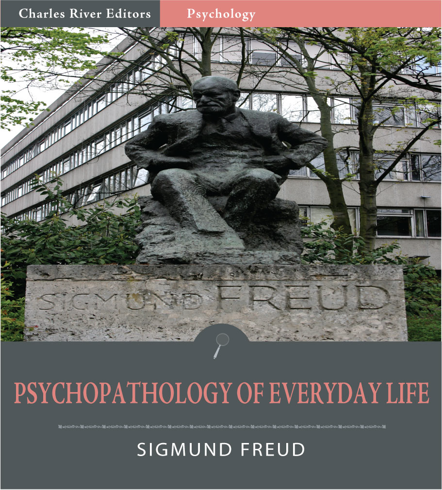 Psychopathology of Everyday Life (Illustrated Edition) By: Sigmund Freud