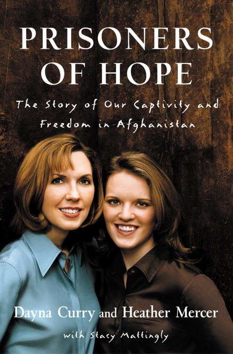 Prisoners of Hope By: Dayna Curry,Heather Mercer
