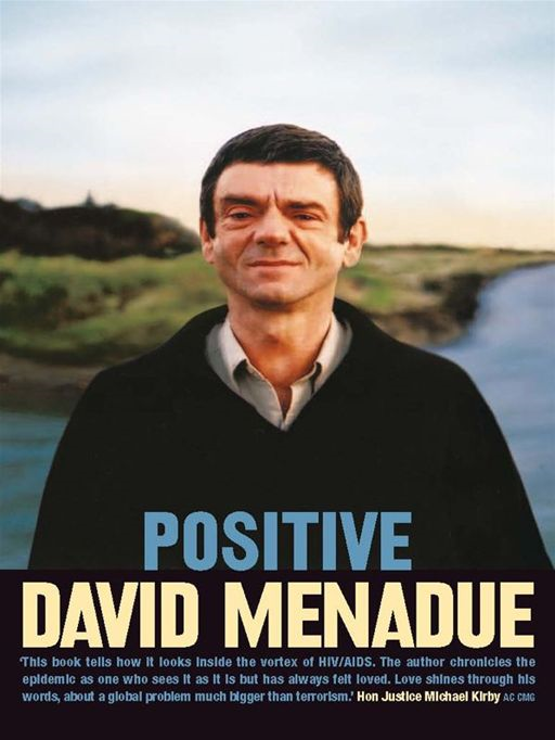 Positive:Living With Hiv/Aids By: David Menadue