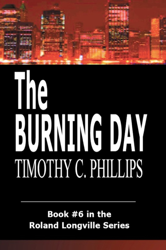 The Burning Day (The Roland Longville Mystery Series #6)