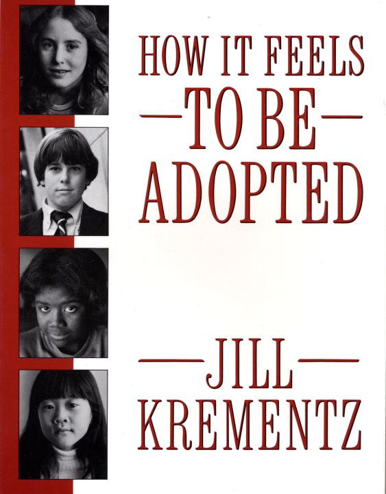 How It Feels to Be Adopted By: Jill Krementz