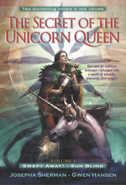 The Secret of the Unicorn Queen, Vol. 1 By: Gwen Hansen,Josepha Sherman