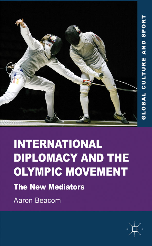 International Diplomacy and the Olympic Movement The New Mediators