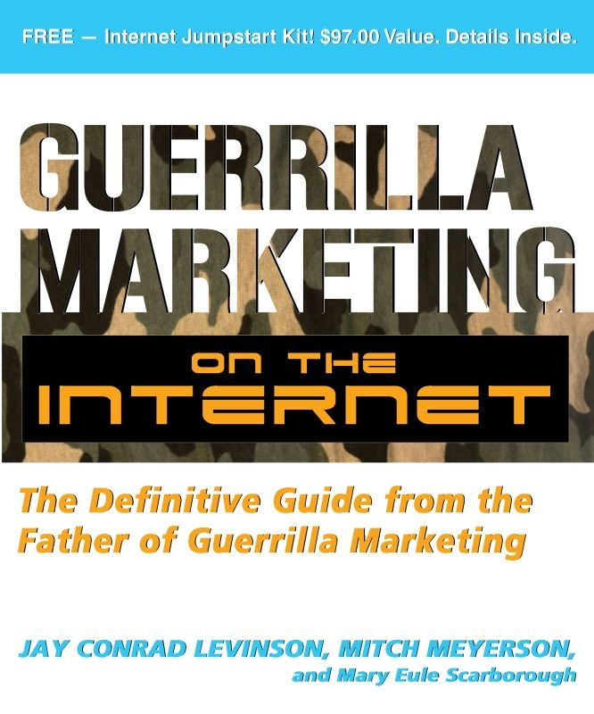 Guerrilla Marketing on the Internet By: Jay Levinson,Mary Eule Scarborough,Mitch Meyerson