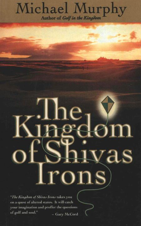 The Kingdom of Shivas Irons By: Michael Murphy