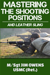 Mastering The Shooting Positions, And Leather Sling