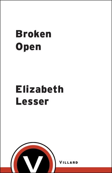 Broken Open By: Elizabeth Lesser