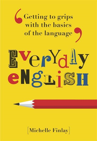 Everyday English By: Michelle Finlay