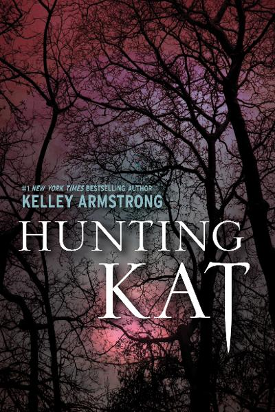 Hunting Kat By: Kelley Armstrong