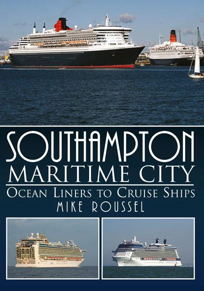 Southampton Maritime City: Ocean Liners to Cruise Ship By: