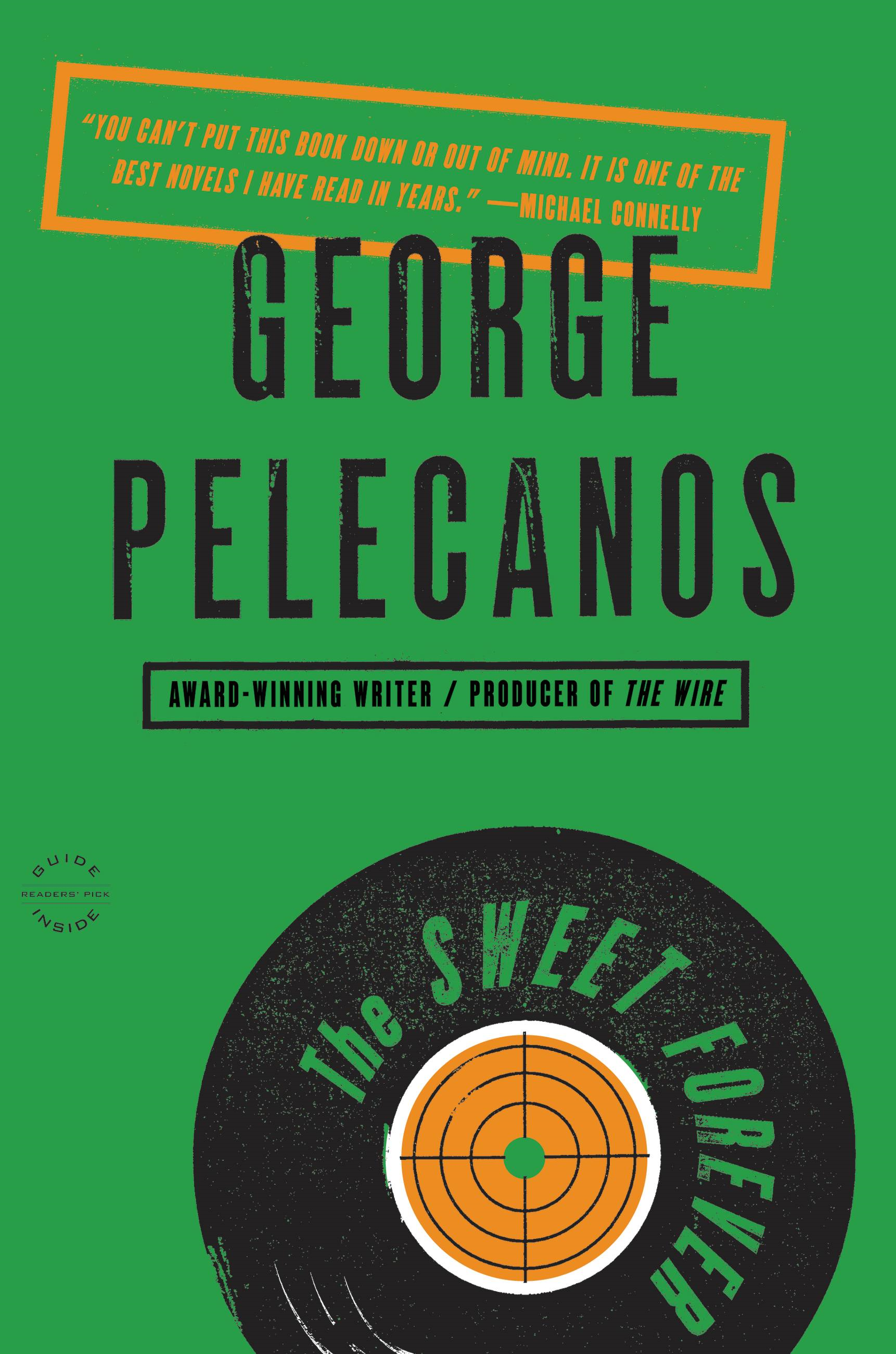 The Sweet Forever By: George Pelecanos