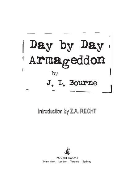 Day by Day Armageddon By: J. L. Bourne