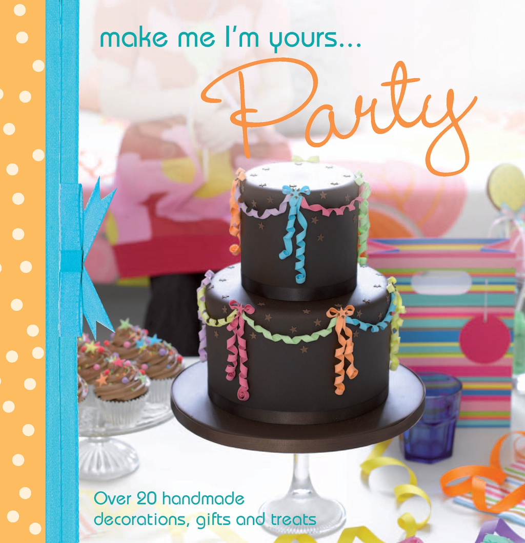 A taste of... Make Me I'm Yours… Party: Three sample projects from Make Me I'm Yours… Party