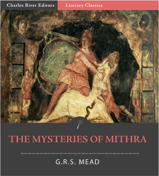 The Mysteries of Mithra By: G.R.S. Mead
