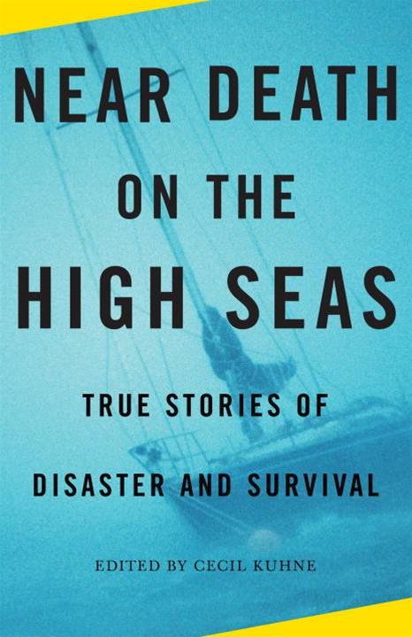 Near Death on the High Seas By: Cecil Kuhne
