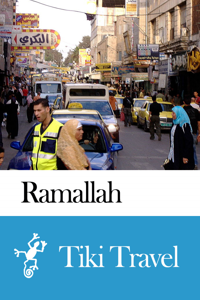 Ramallah (Palestinian Territories) Travel Guide - Tiki Travel