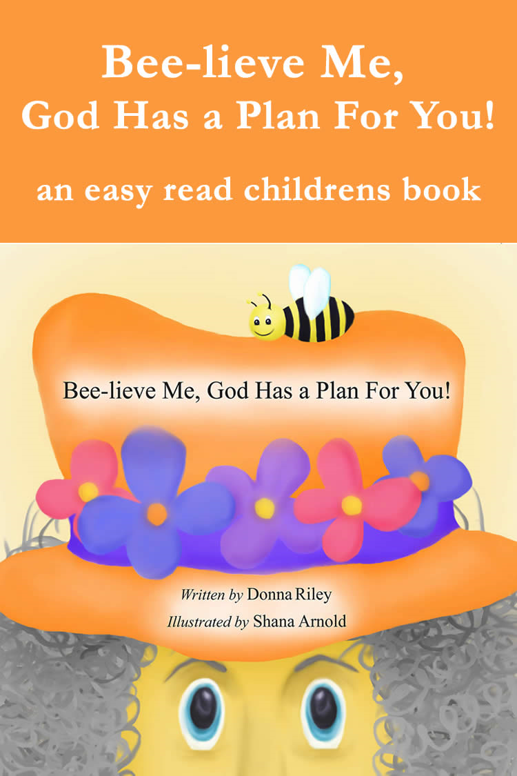 Bee-Lieve Me, God Has a Plan for You!