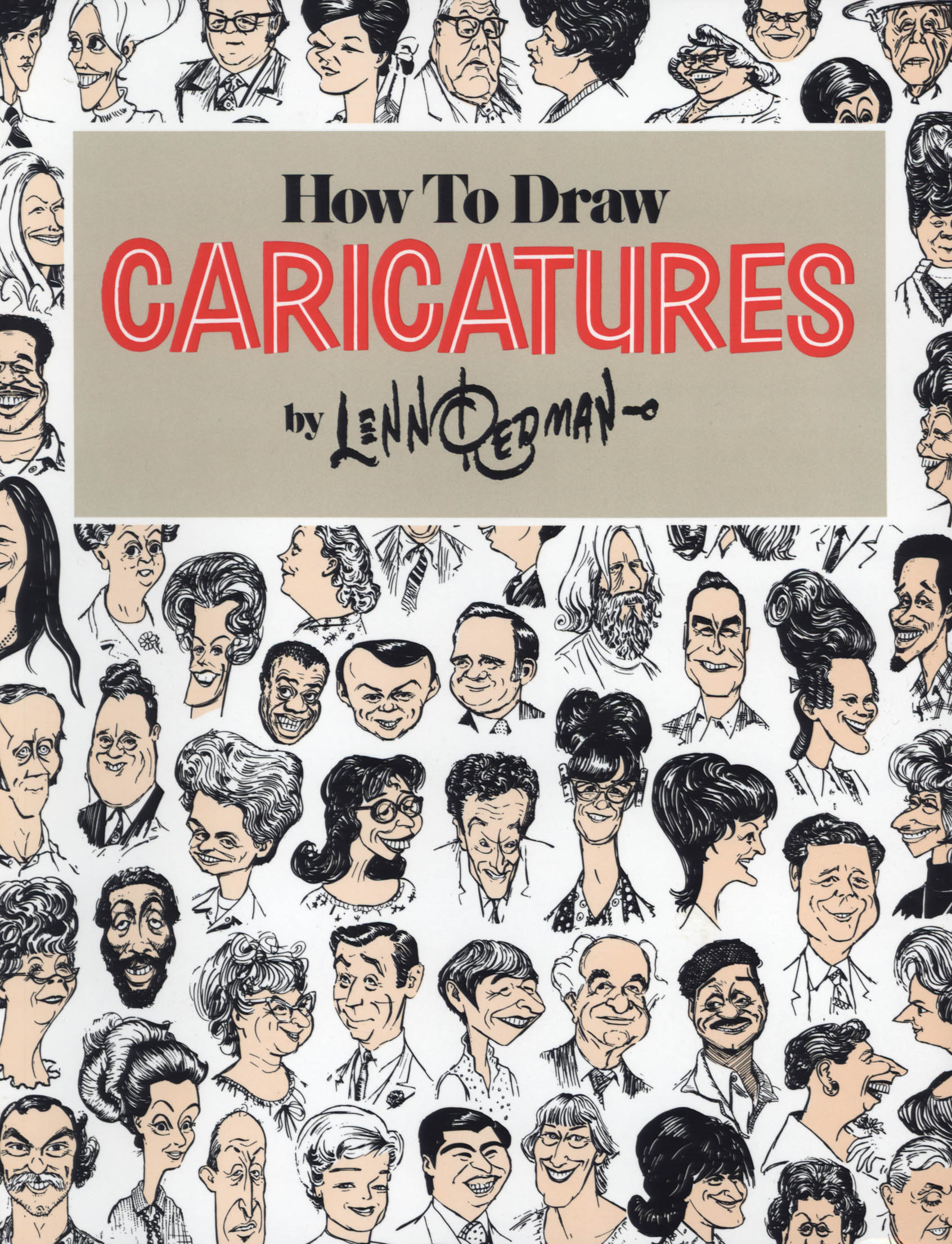 How To Draw Caricatures By: Lenn Redman