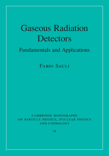 Gaseous Radiation Detectors Fundamentals and Applications
