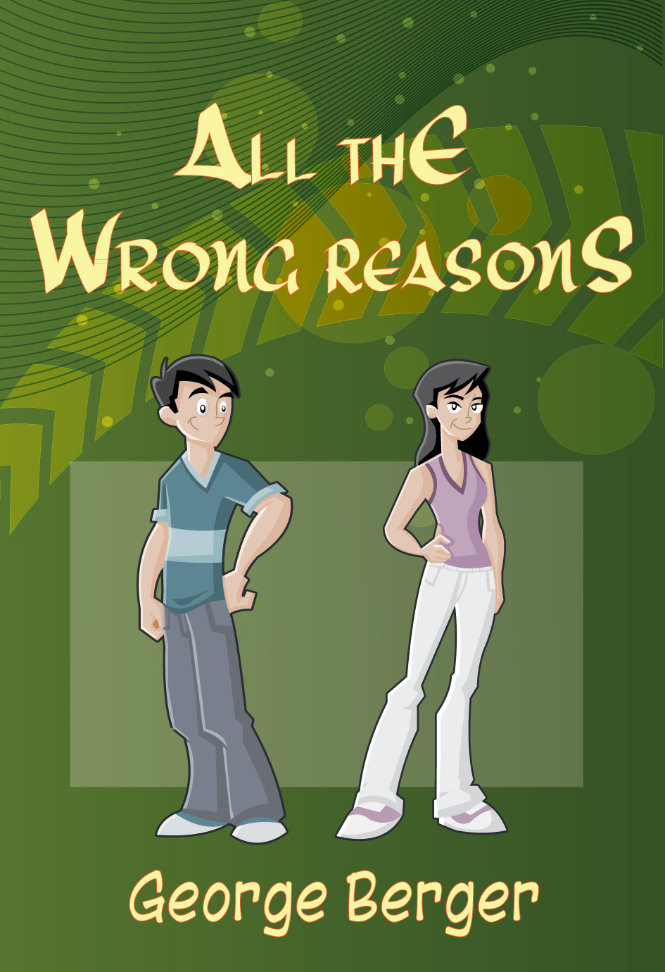 All The Wrong Reasons By: George Berger