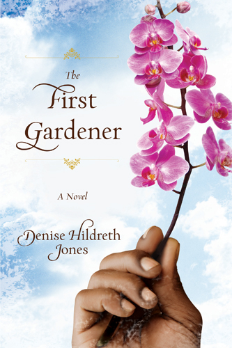 The First Gardener By: Denise Hildreth Jones