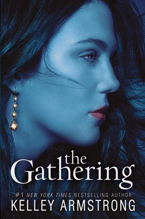 The Gathering By: Kelley Armstrong