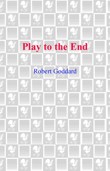 Play to the End By: Robert Goddard