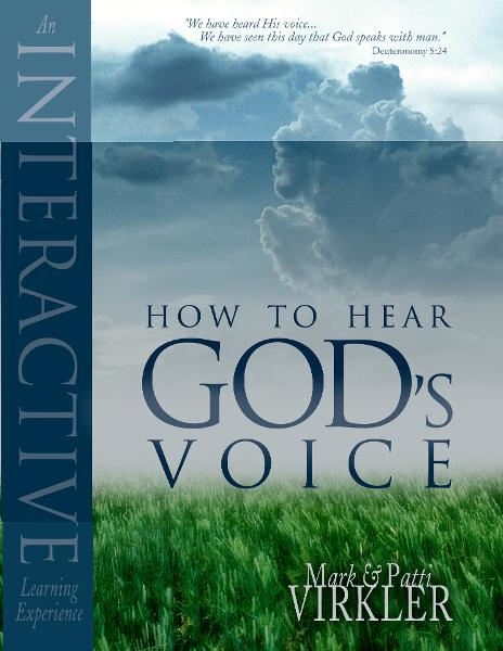 How to hear God's Voice By: Mark Virkler