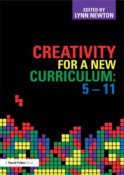 Creativity for a New Curriculum: 5-11