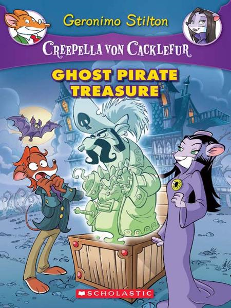Creepella von Cacklefur #3: Ghost Pirate Treasure By: Geronimo Stilton