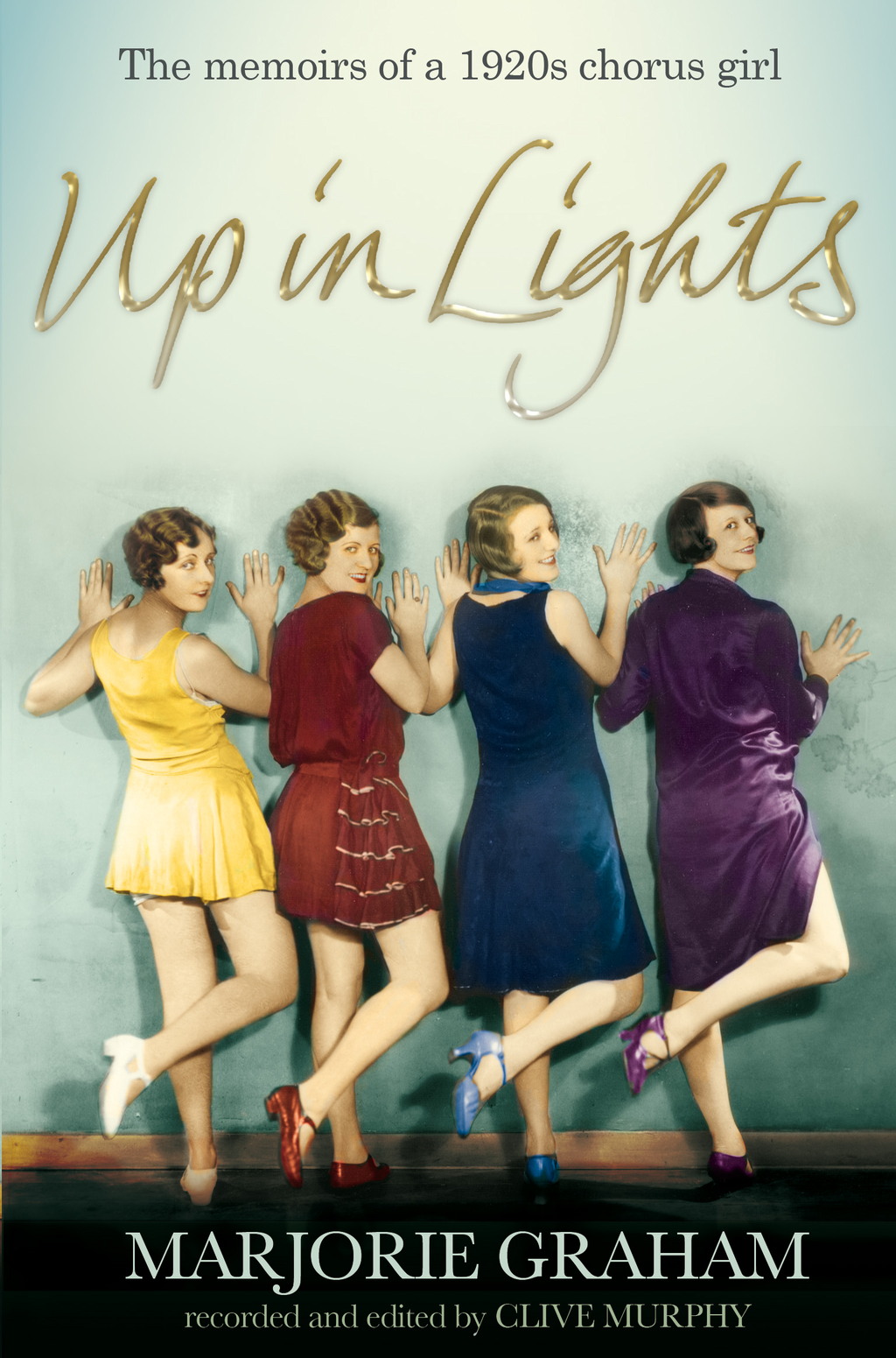 Up in Lights The Memoirs of a 1920s Chorus Girl