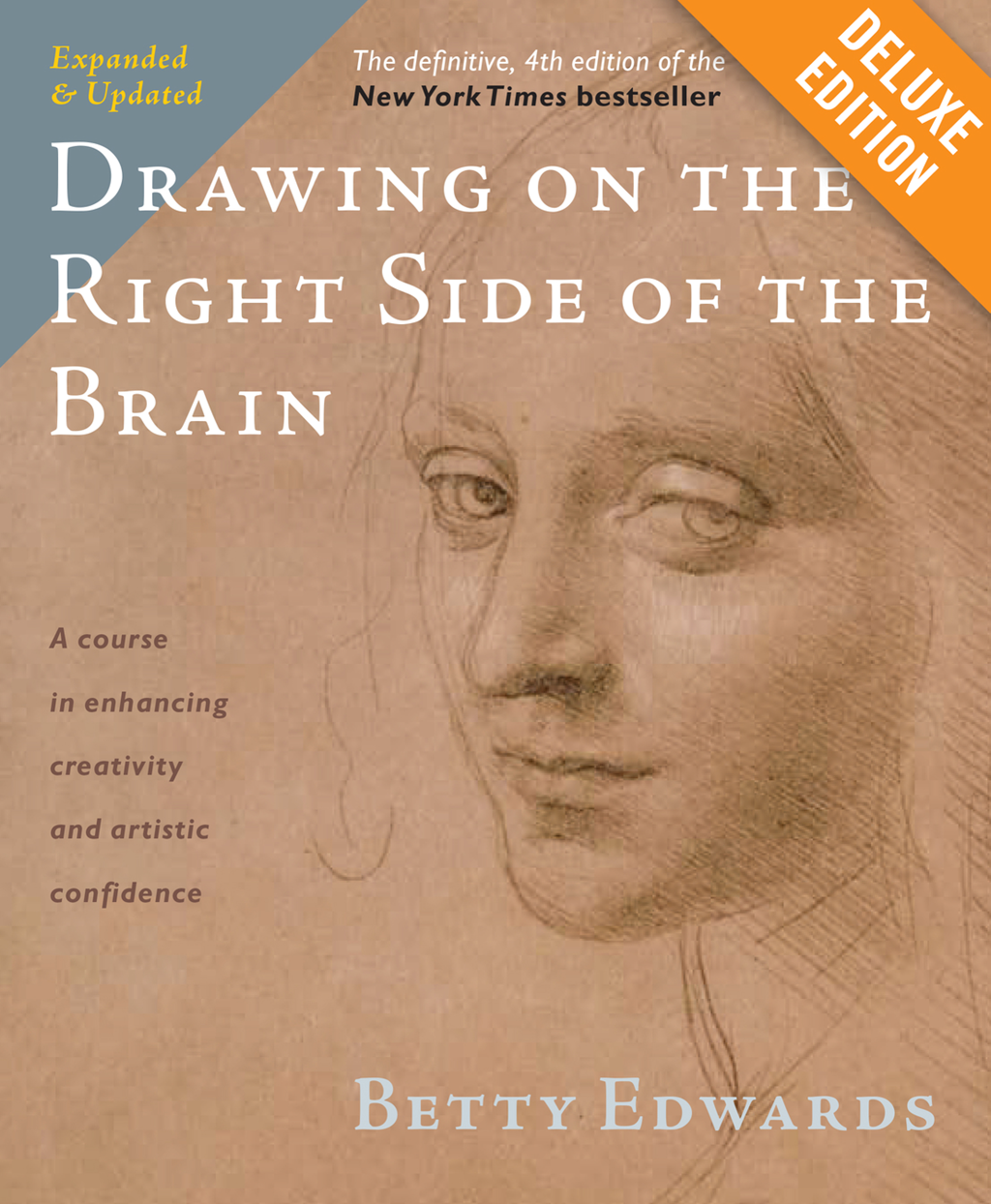 Drawing on the Right Side of the Brain Deluxe By: Betty Edwards