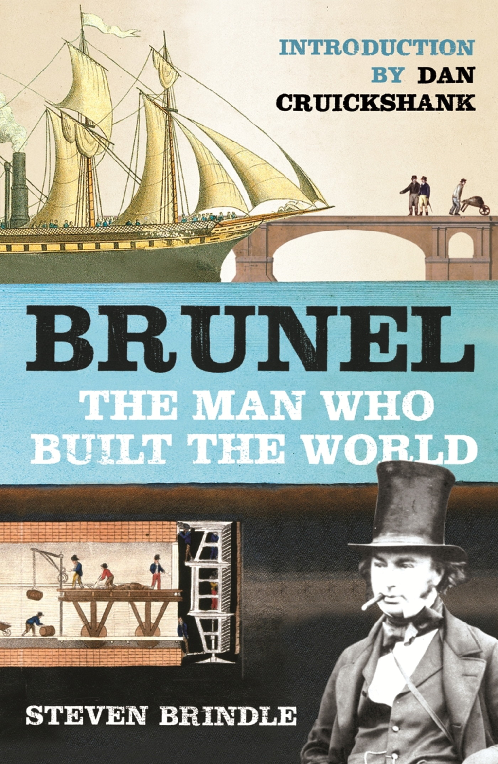 Brunel The Man Who Built the World