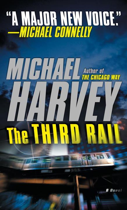 The Third Rail By: Michael Harvey