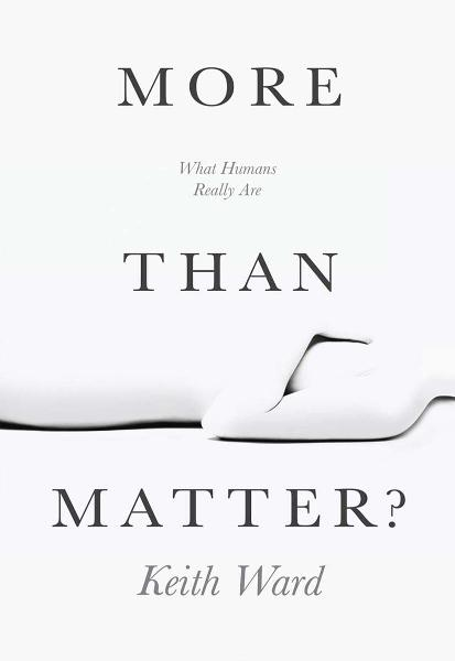 More than Matter? By: Keith Ward